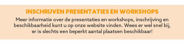Inschrijven presentaties en workshops